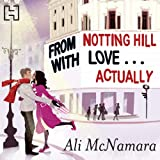 From Notting Hill with Love... Actually: The Notting Hill series, Book 1