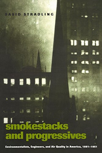 Smokestacks and Progressives: Environmentalists, Engineers, and Air Quality in America, 1881-1951 by David Stradling (2002-11-18)