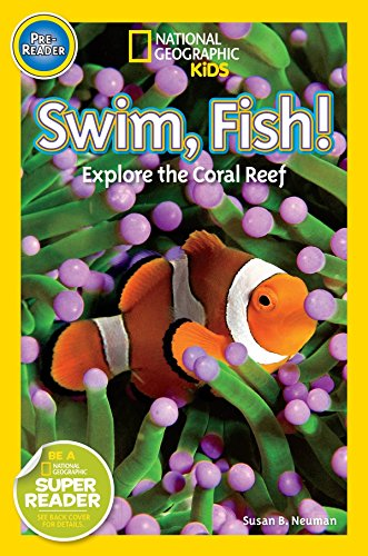 Swim, Fish!: Explore the Coral Reef (National Geographic Pre-Readers)