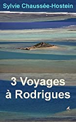 3 Voyages à Rodrigues (French Edition)