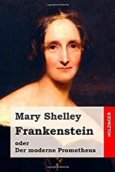 Frankenstein oder Der moderne Prometheus by Mary Shelley (2015-02-03)