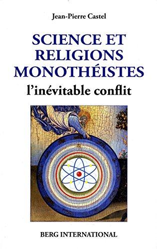 Science et religions monothéistes: L'inévitable conflit