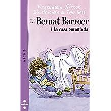 El Bernat Barroer i la casa encantada
