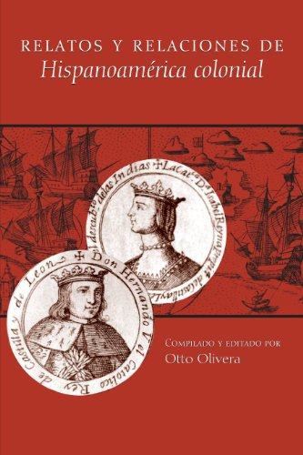 Relatos y relaciones de Hispanoamérica colonial