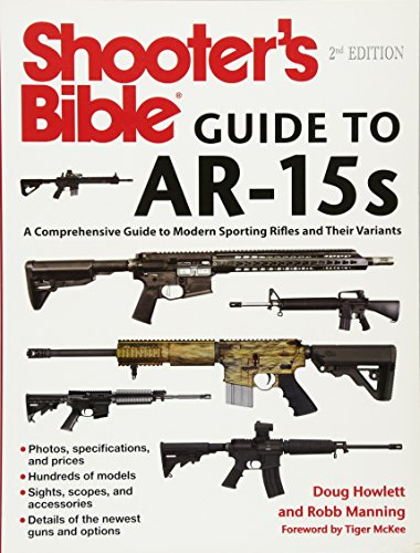 Shooter's Bible Guide to AR-15s: A Comprehensive Guide to Modern Sporting Rifles and Their Variants