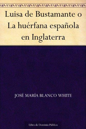 Luisa de Bustamante o La huérfana española en Inglaterra