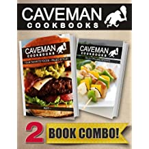 Your Favorite Foods - Paleo Style Part 1 and Paleo Grilling Recipes: 2 Book Combo (Caveman Cookbooks) (English Edition)