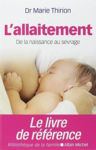 L'allaitement : De la naissance au sevrage by Marie Thirion (2014-01-22)