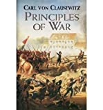 [(Principles of War)] [Author: Carl von Clausewitz] published on (March, 2003) - Carl von Clausewitz