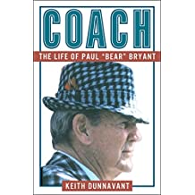 """Coach: The Life of Paul """"Bear"""" Bryant (English Edition)"""