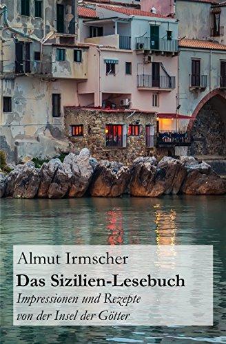 Das Sizilien-Lesebuch: Impressionen und Rezepte von der ...