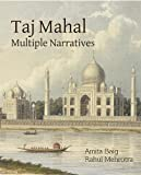 Taj Mahal: Multiple Narratives