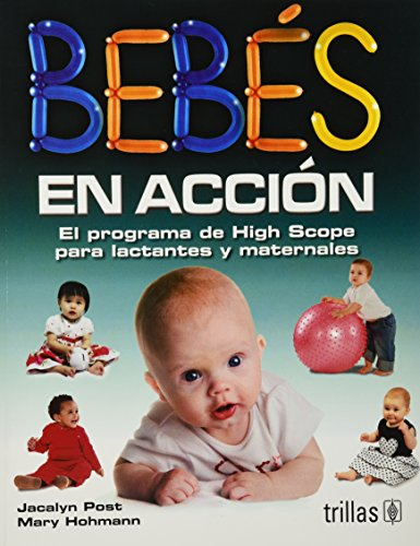 Descargar Libro Bebes en accion / Tender Care and Early Learning: El programa de High Scope para lactantes y maternales / Supporting Infants and Toddlers In Child Care Settings de Jacalyn Post