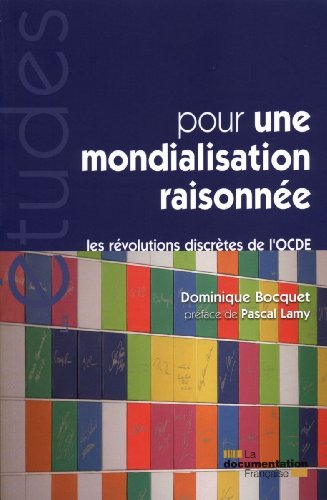 Pour une mondialisation raisonne - Les rvolutions discrtes de l'OCDE (N 5353-5354)