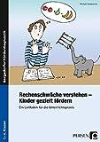 Rechenschwäche verstehen - Kinder gezielt fördern: Ein Leitfaden für die Unterrichtspraxis (1. bis 4. Klasse)