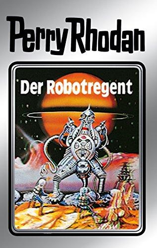 Perry Rhodan 6: Der Robotregent (Silberband): 6. Band des Zyklus