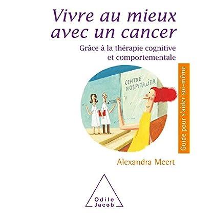 Vivre mieux avec un cancer: Grâce à la thérapie cognitive et comportementale