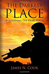 The Darkest Place: A Surviving the Dead Novel by James N. Cook (2015-02-09)