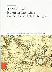 Die Weistümer des Amtes Monschau und der Herrschaft Hetzingen (Publikationen der Gesellschaft für Rheinische Geschichtskunde)