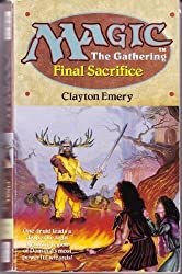 Final Sacrifice (Magic: The Gathering #4) (No 4) by Clayton Emery (1995-04-12)
