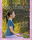 Meditation: In 12 Stufen zu mehr Gelassenheit, Harmonie und innerer Kraft
