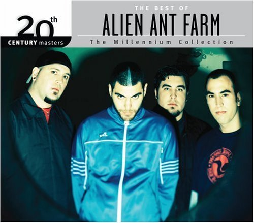 20th Century Masters: Millennium Collection - The Best Of Alien Ant Farm by Alien Ant Farm Original recording remastered edition (2008) Audio CD - Farm Master