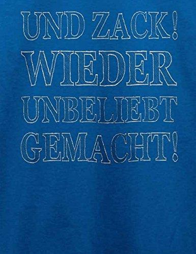 Und Zack Wieder Unbeliebt Gemacht T-Shirt Royal Blau