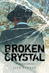 Broken Crystal: The betrayal of Britain