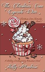 The Christmas Cove Cupcake War - A Holiday Contemporary Romance Novel (Christmas Cove Chronicles Book 1)