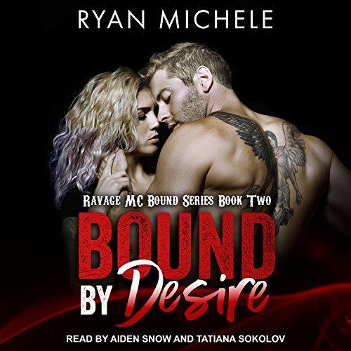 Bound By Desire (Ravage MC Bound)