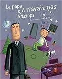 Le Papa Qui N'Avait Pas Le Temps (Albums Gautier-Languereau)