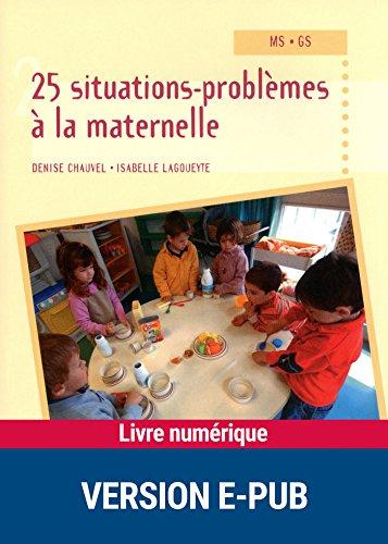 25 situations-problèmes à la maternelle (Pédagogie pratique)