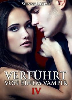 Verführt von einem Vampir - Band 4 von [Lloyd, Sienna]