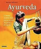 Ayurveda. Antigua Medicina Indu (Bienestar)