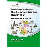 Wir gehen auf Entdeckungstour: Deutschland -  Eine Lernwerkstatt für den Sachunterricht in Klasse 3 - 5, Werkstattmappe