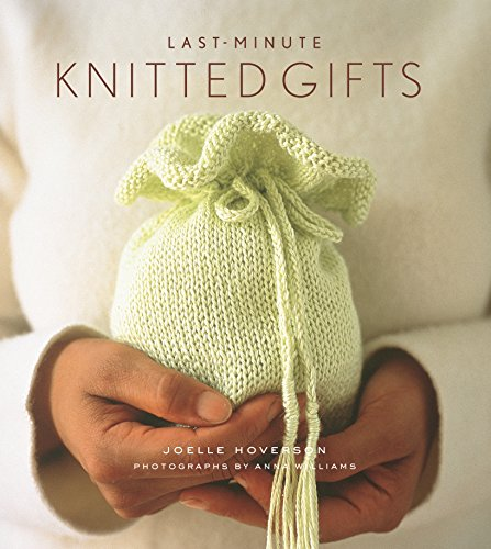 Last-Minute Knitted Gifts (English Edition)