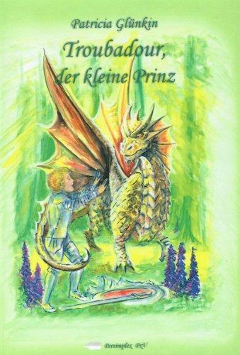 Buch: Troubadour, der kleine Prinz von Patricia Glünkin