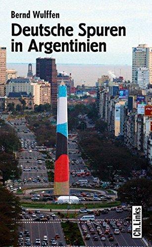 deutsche-spuren-in-argentinien-zwei-jahrhunderte-wechselvoller-beziehungen