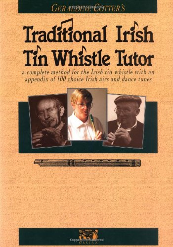 Geraldine Cotter's Traditional Irish Tin Whistle Tutor (Penny & Tin Whistle)