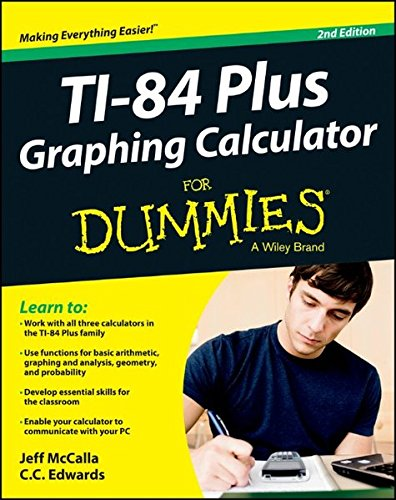 Ti-84 Plus Graphing Calculator for Dummies, 2E
