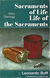 Sacraments of Life, Life of the Sacraments: Story Theology