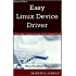 Easy Linux Device Driver, Second Edition: First Step Towards Device Driver Programming (English Edition)