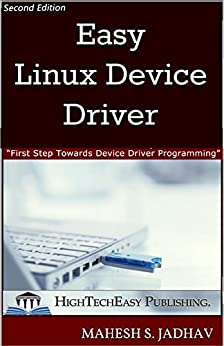 Easy Linux Device Driver, Second Edition: First Step Towards Device Driver Programming by [Jadhav, Mahesh S.]