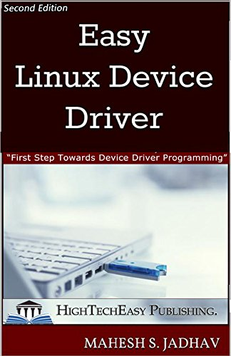 Easy Linux Device Driver Second Edition First Step Towards Device