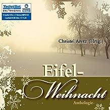Eifel-Weihnacht: Anthologie (6 Stunden, ungekürzte Lesung)