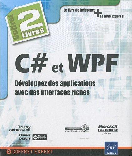 C# et WPF : Développez des applications avec des interfaces riches - Coffret de 2 livres par Olivier Dewit, Thierry Groussard