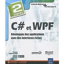 C# et WPF : Développez des applications avec des interfaces riches - Coffret de 2 livres