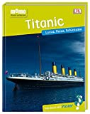 memo Wissen entdecken. Titanic: Luxus, Reise, Schicksale. Das Buch mit Poster!