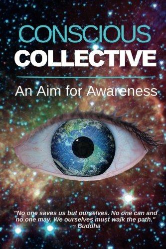 Conscious Collective: An Aim for Awareness