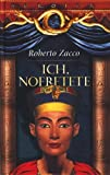 Roberto Zacco : Ich, Nofretete - Historischer Roman - Roberto Zacco